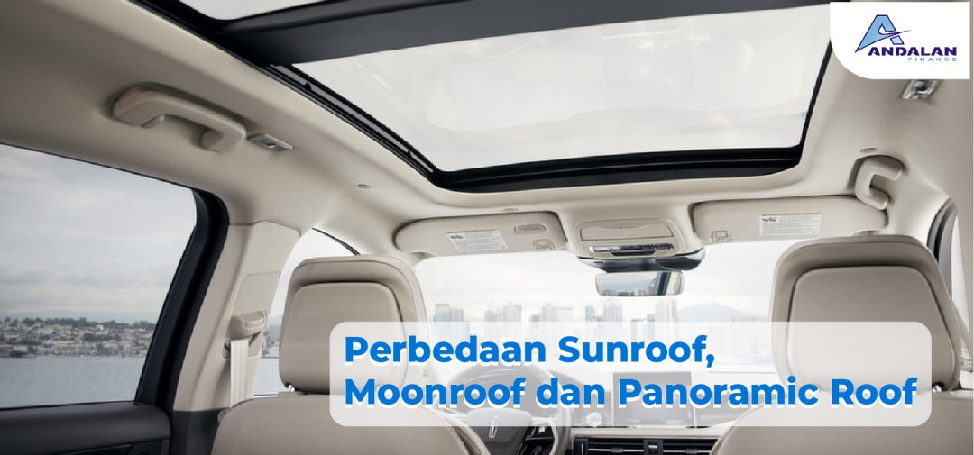 Perbedaan sunroof, moonroof dan panoramic roof